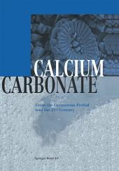Calcium Carbonate: From the Cretaceous Period into the 21st Century