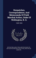 Despatches  Correspondence  and Memoranda of Field Marshal Arthur  Duke of Wellington  K  G   1829 1830 PDF