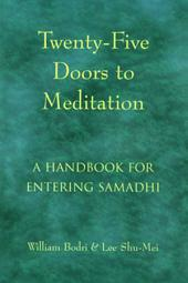 Twenty-Five Doors to Meditation: A Handbook for Entering Samadhi