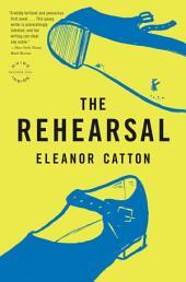 The Rehearsal: A Novel