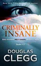 Criminally Insane: The Series: A Three-Book Box Set