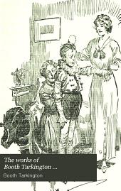 The works of Booth Tarkington: Volume 5