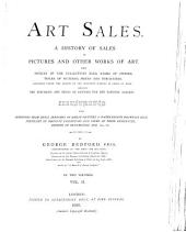 Art Sales: A History of Sales of Pictures and Other Works of Art. With Notices of the Collections Sold, Names of Owners, Titles of Pictures, Prices and Purchasers, Arranged Under the Artists of the Different Schools in Order of Date. Including the Purchases and Prices of Pictures for the National Gallery, Volume 2
