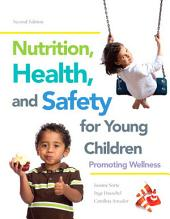 Nutrition, Health and Safety for Young Children: Promoting Wellness, Edition 2