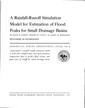 A Rainfall-runoff Simulation Model for Estimation of Flood Peaks for Small Drainage Basins
