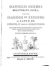 Danielis Gerdes meletemata sacra, sive isagoge et exegesis in caput. XV. epistolae prioris ad Corinthios