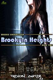 Brooklyn Heights: Book 2 of Brooke Undercover