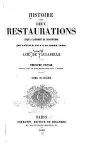 Histoire des deux Restaurations jusqu'à l'avènement de Louis-Philippe: (de janvier 1813 à octobre 1830)