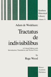 Adam de Wodeham: Tractatus de Indivisibilibus: A Critical Edition with Introduction, Translation, and Textual Notes
