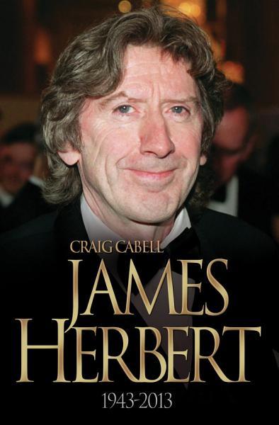 James Herbert - The Authorised True Story 1943-2013 Pdf Book