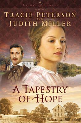 A Tapestry of Hope  Lights of Lowell Book  1