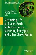 Sustaining Life on Planet Earth: Metalloenzymes Mastering Dioxygen and Other Chewy Gases