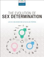 The Evolution of Sex Determination