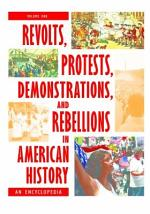 Revolts, Protests, Demonstrations, and Rebellions in American History: An Encyclopedia [3 volumes]