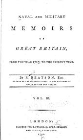 Naval and Military Memoirs of Great Britain: From the Year 1727, to the Present Time, Volume 3