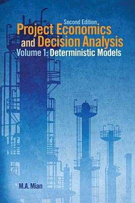 Project Economics And Decision Analysis