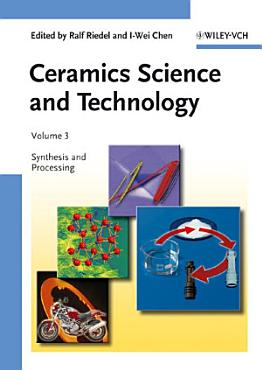 Ceramics Science and Technology  Synthesis and Processing PDF