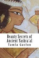 Beauty Secrets of Ancient Yashra'al