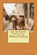 Just So Stories (1912) by : Rudyard Kipling