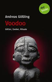 Voodoo: Götter, Zauber, Rituale
