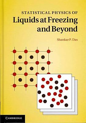 Statistical Physics of Liquids at Freezing and Beyond
