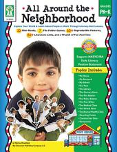 All Around the Neighborhood, Grades PK - K: Explore Your World & Learn About People at Work Through Literacy-Rich Lessons