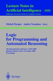 Logic for Programming and Automated Reasoning: 7th International Conference, LPAR 2000 Reunion Island, France, November 6-10, 2000 Proceedings