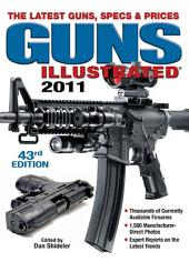 Guns Illustrated 2011: The Latest Guns, Specs & Prices, Edition 43