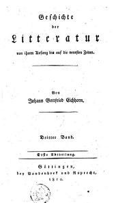 Geschichte der Litteratur von ihrem Anfang bis auf die neuesten Zeiten: Band 1;Band 3