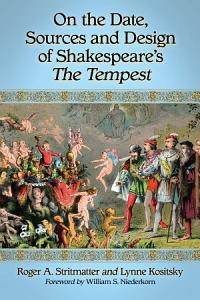 On the Date  Sources and Design of Shakespeare  s The Tempest PDF