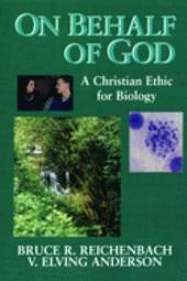 On Behalf of God: A Christian Ethic for Biology