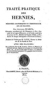 Traité pratique des hernies ou Mémoires anatomiques et chirurgicaux sur ces maladies: Volume1
