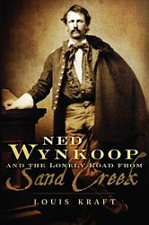Ned Wynkoop And The Lonely Road From Sand Creek Book PDF
