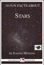 14 Fun Facts About Stars: A 15-Minute Book: Educational Version