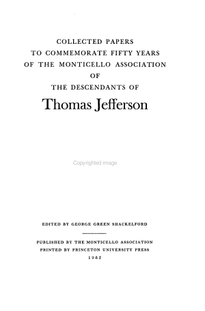 Collected Papers to Commemorate Fifty Years of the Monticello Association of the Descendants of Thomas Jefferson