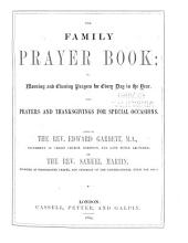 The Family Prayer Book; Or, Morning and Evening Prayers for Every Day in the Year: With Prayers and Thanksgivings for Special Occasions