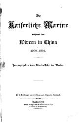 Die kaiserliche Marine während der Wirren in China, 1900-1901: Band 1