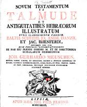 Novum Testamentum ex Talmude et antiquitatibus Hebræorum illustratum
