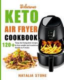 Delicious Keto Air Fryer Cookbook