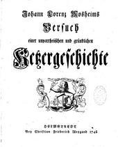 Versuch einer unpartheiischen und grundlichen Ketzergeschichte