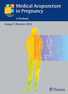 Medical Acupuncture in Pregnancy PDF