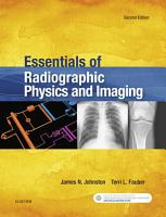 Essentials of Radiographic Physics and Imaging   E Book PDF