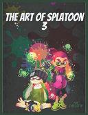 The Art Of Splatoon 3