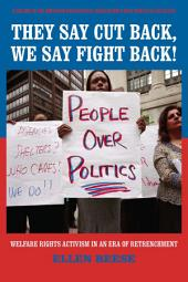 They Say Cutback, We Say Fight Back!: Welfare Activism in an Era of Retrenchment