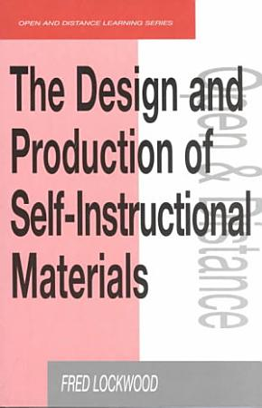 The Design and Production of Self instructional Materials PDF