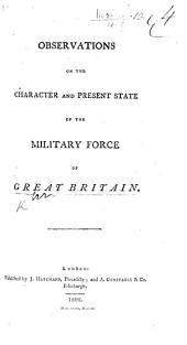 Observations on the character and present state of the Military Force of Great Britain