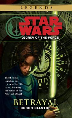 Betrayal  Star Wars Legends  Legacy of the Force