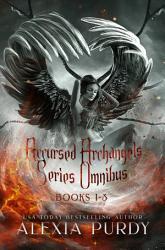 Accursed Archangels Series Omnibus Books 1 3 PDF