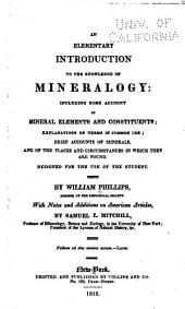 An Elementary Introduction to the Knowledge of Mineralogy: Including Some Account of Mineral Elements and Constituents; Explanations of Terms in Common Use; Brief Accounts of Minerals, and of the Places and Circumstances in which They are Found. Designed for the Use of the Student