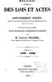 Recueil général des lois et actes du gouvernement d'Haïti: depuis la proclamation de son indépendence jusqu'a nos jours, Volume5
